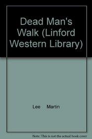 Dead Man's Walk (Linford Western Library)
