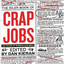Crap Jobs : 100 Tales of Workplace Hell
