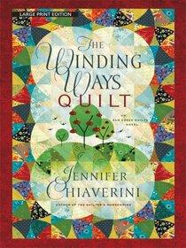 The Winding Ways Quilt (Elm Creek Quilts, Bk 12) (Large Print)