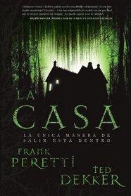 La casa: La unica manera de salir esta dentro (Spanish Edition)