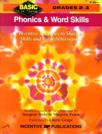 Phonics and Word Skills: Inventive Exercises to Sharpen Skills and Raise Achievement (Basic, Not Boring  2 to 3)