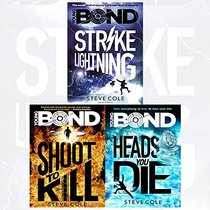 Young Bond Series Steve Cole Collection 3 Books Bundle With Gift Journal (Heads You Die, Shoot to Kill, Strike Lightning)