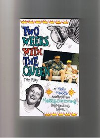 TWO WEEKS WITH THE QUEEN The Play --2001 publication.