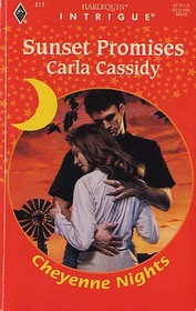 Sunset Promises  (Cheyenne Nights) (Harlequin Intrigue Romance,  No 411)