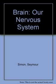 Brain: Our Nervous System