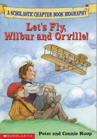 Let's Fly, Wilbur and Orville! (Before I Made History)