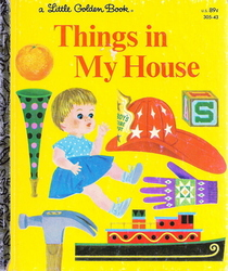 Things in My House ( A Little Golden Book)