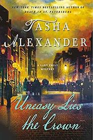 Uneasy Lies the Crown (Lady Emily, Bk 13)