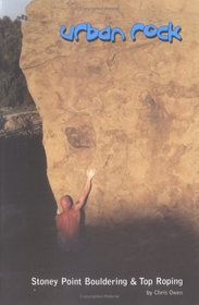 Urban Rock: Stoney Point Bouldering & Top Roping