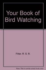Your Book of Bird Watching
