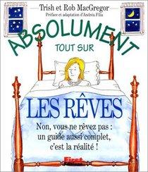 Absolument tout sur les r?ves (French)