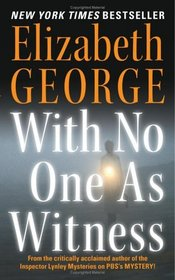 With No One as Witness (Inspector Lynley, Bk 13)