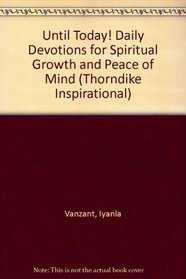 Until Today!: Daily Devotions for Spiritual Growth and Peace of Mind (Thorndike Large Print Inspirational Series)