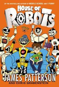 House of Robots (House of Robots, Bk 1)