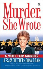 A Vote for Murder  (Murder, She Wrote, Bk 22)