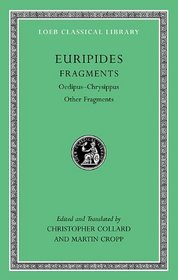 Euripides, Vol. VIII: Oedipus-Chrysippus & Other Fragments (Loeb Classical Library, No. 506)