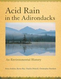 Acid Rain in the Adirondacks: An Environmental History