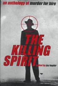 The Killing Spirit : An Anthology of Murder for Hire