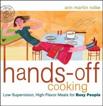 Hands-Off Cooking: Low-Supervision, High-Flavor Meals for Busy People