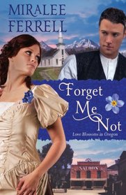 Forget Me Not (Love Blooms in Oregon, Bk. 4)