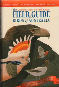 Field Guide to Birds of Australia: The Graham Pizzey & Frank Knight Field Guide