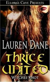 Thrice United (Witches Knot, Bk 4)