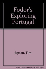 Fodor's Exploring Portugal, 2nd Edition (Exploring Guides)