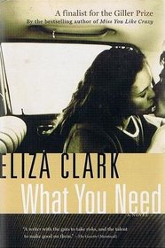 What You Need: A Novel