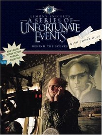 Behind the Scenes with Count Olaf (A Series of Unfortunate Events)
