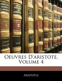 Oeuvres D'aristote, Volume 4 (French Edition)