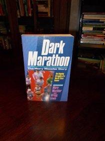Dark Marathon: The Mary Wazeter Story--The Ongoing Struggles of a World-Class Runner