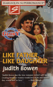 Like Father, Like Daughter (Men of Glory, Bk 2) (Harlequin Superromance, No 791)