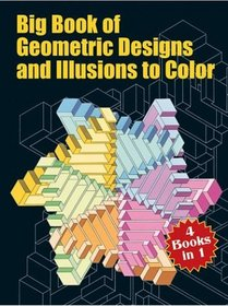 Big Book of Geometric Designs and Illusions to Color (Giant Books for Hours of Coloring Fun)