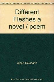 Different Fleshes a novel / poem