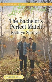 The Bachelor's Perfect Match (Castle Falls, Bk 3) (Love Inspired, No 1132) (Larger Print)
