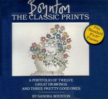 Boynton the Classic Prints: A Portfolio of 12 Great Drawings and Three Pretty Good Ones