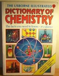 The Usborne Illustrated Dictionary of Chemistry (Science Dictionaries)