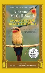 Morality for Beautiful Girls: A No. 1 Ladies' Detective Agency Novel (Random House Large Print)