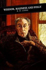 Wisdom, Madness and Folly (Canongate Scottish Classics)