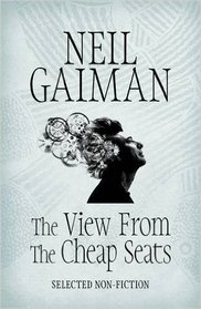 The View from the Cheap Seats Paperback ? 20 Jun 2016 by Neil Gaiman (Author)