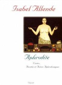Aphrodite : contes, recettes, et autres aphrodisiaques