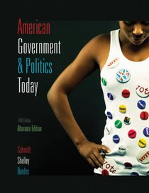 American Government and Politics Today, 2009?2010, Alternate Edition