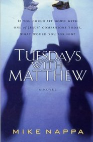 Tuesdays with Matthew: An Apostle, a Photographer, and Life's Greatest Questions