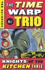 The Knights Of The Kitchen Table (Turtleback School & Library Binding Edition) (Time Warp Trio)