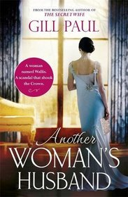 Another Woman's Husband: a Gripping Novel of Wallis Simpson, Diana Princess of Wales and the Crown