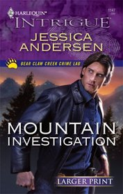 Mountain Investigation (Bear Claw Creek Crime Lab, Bk 5) (Harlequin Intrigue, No 1147) (Larger Print)