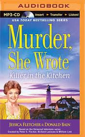 Killer in the Kitchen (Murder, She Wrote, Bk 43) (Audio MP3 CD) (Unabridged)