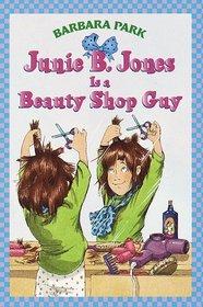 Junie B. Jones is a Beauty Shop Guy (Junie B. Jones, Bk 11)