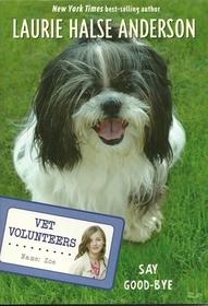 Say Good-Bye (Vet Volunteers, Bk 5)