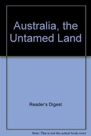 Australia, the Untamed Land